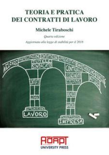 Teoria e pratica dei contratti di lavoro - Tiraboschi Michele