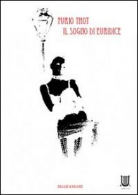 Il sogno di Euridice - Thot Furio
