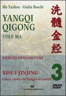 Yangqi Qigong. DVD. Vol. 3: Xisui Jinjing - Ma Xuzhou; Boschi Giulia