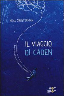 Il viaggio di Caden - Shusterman Neal
