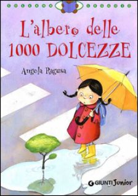 L'albero delle 1000 dolcezze. Ediz. illustrata - Ragusa Angela