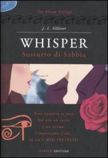 Whisper. Sussurro di sabbia. The Alison trilogy - Olliver J. L.