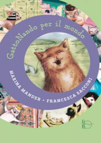 GattoNando per il mondo - Mander Marina; Sacconi Francesca