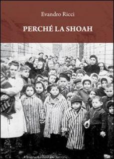 Perché la Shoah - Ricci Evandro
