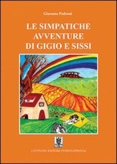 Le simpatiche avventure di Gigio e Sissi - Pedroni Giacomo