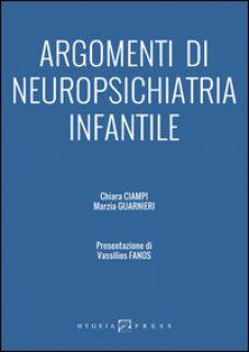 Argomenti di neuropsichiatria infantile - Ciampi Chiara; Guarnieri Marzia