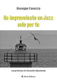 Ho improvvisato un jazz solo per te - Favuzza Giuseppe