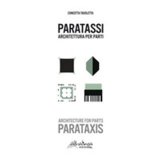 Paratassi. Architettura per parti-Parataxis. Architecture for parts - Tavoletta Concetta
