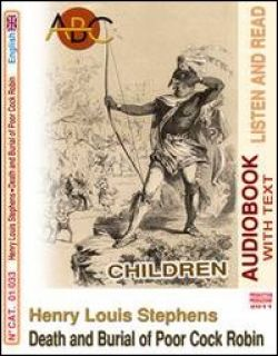 Henry Louis Stephens. Death and burial of poor cock Robin. Audiolibro. CD Audio. Con CD-ROM -