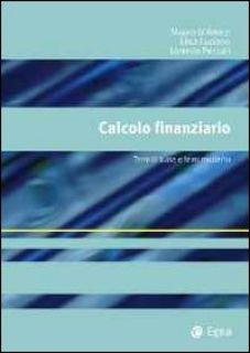 Calcolo finanziario. Temi di base e temi moderni - Luciano Elisa; Peccati Lorenzo; D'Amico Mauro