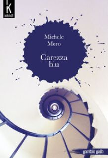 Carezza blu - Michele Moro