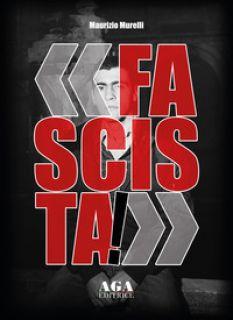 «Fascista!» - Murelli Maurizio - AGA (Cusano Milanino)