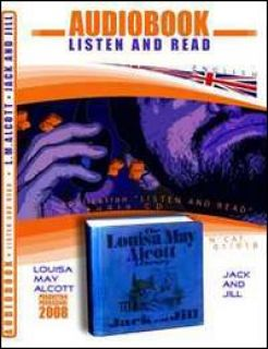 Jack and Jill. Ediz. inglese. Audiolibro. CD Audio. Con CD-ROM - Alcott Louisa May