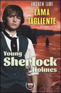 Lama tagliente. Young Sherlock Holmes - Lane Andrew