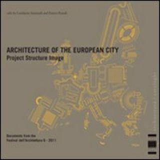 L'architettura della città europea. Progetto struttura immagine. Documenti del Festival dell'architettura 2011. Ediz. italiana e inglese. Vol. 6 - Prandi E. (cur.); Amistadi L. (cur.)