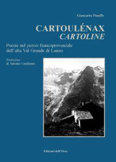 Cartolénaux-Cartoline. Poesie nel patois francoprovenzale dell'alta Val Grande di Lanzo. Ediz. critica - Pinaffo Giancarla