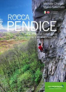 Rocca Pendice. Arrampicate nei colli Euganei-Rock climbing in the Euganean hills - Chinello Michele; Simionato Marco; Cappellari F. (cur.)