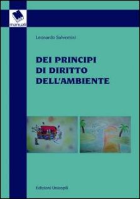 Dei principi di diritto dell'ambiente - Salvemini Leonardo