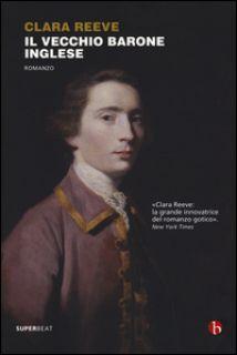 Il vecchio barone inglese - Reeve Clara; Marconi S. (cur.)