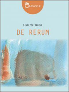 De rerum - Vecchi Giuseppe