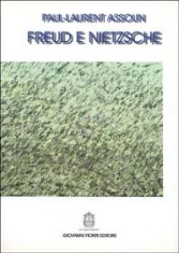Freud e Nietzsche - Assoun Paul-Laurent; Innamorati M. (cur.)