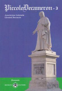 PiccoloDecameron. Vol. 3 - Associazione Letteraria Giovanni Boccaccio (cur.)