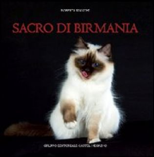 Sacro di Birmania - Bianchi Roberta; Caratozzolo S. (cur.)