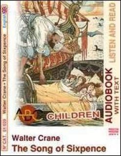 The song of sixpence. Audiolibro. CD Audio. Con CD-ROM - Crane Walter