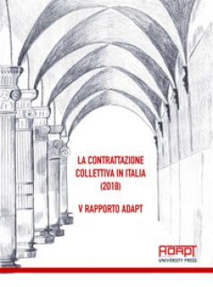 La contrattazione collettiva in Italia (2018). 5° rapporto ADAPT -