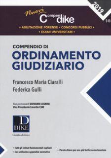 Compendio di ordinamento giudiziario - Ciaralli Francesco Maria; Gullì Federica