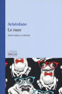 Le rane - Aristofane; Tammaro V. (cur.)