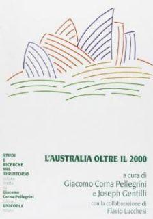 L'Australia oltre il 2000 - Corna Pellegrini G. (cur.); Gentilli J. (cur.)