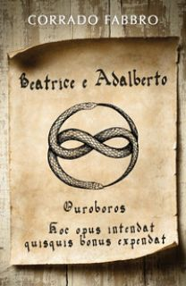 Beatrice e Adalberto. Ouroboros - Fabbro Corrado
