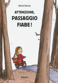 Attenzione, passaggio fiabe! Ediz. a colori - Ramos Mario