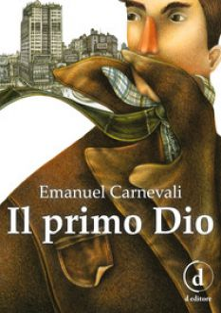 Il primo dio - Carnevali Emanuel