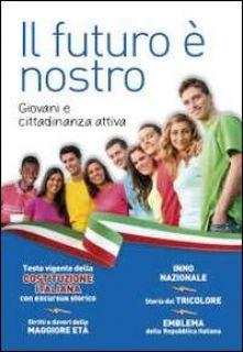 Il futuro è nostro. Giovani e cittadinanza attiva - Cassinotti C. (cur.); Innocente F. (cur.)