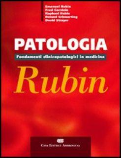 Patologia di Rubin. Fondamenti clinicopatologici in medicina - Rubin Emanuel