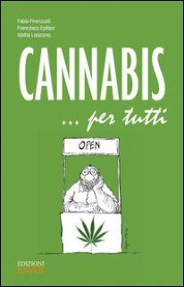 Cannabis... per tutti - Firenzuoli Fabio; Epifani Francesco; Loiacono Idalba