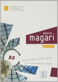 Nuovo Magari B2. Libro dello studente. Con CD Audio - De Giuli Alessandro; Guastalla Carlo; Naddeo Ciro Massimo