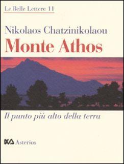 Monte Athos. Il punto più alto della terra - Chatzinikolaou Nikolaos
