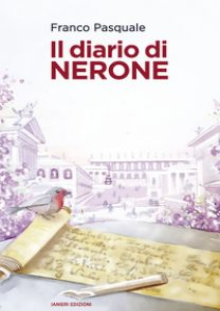Il diario di Nerone - Pasquale Franco