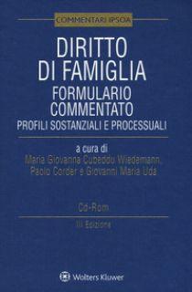 Diritto di famiglia. Formulario commentato. Profili sostanziali e processuali. Con CD-ROM - Cubeddu Wiedemann M. G. (cur.); Corder P. (cur.); Uda G. M. (cur.)