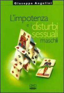 L'impotenza e i disturbi sessuali maschili - Angelini Giuseppe