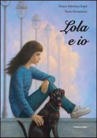 Lola e io - Segré Chiara Valentina