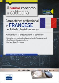 CC 1/6 competenze professionali in francese per tutte le classi di concorso. Manuale per la preparazione al concorso.. Con espansione online - Mayol S. (cur.)