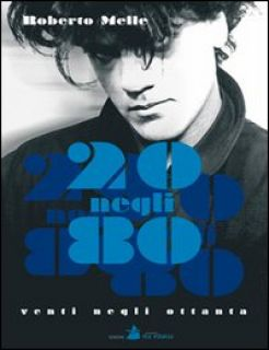 20 negli 80 - Melle Roberto