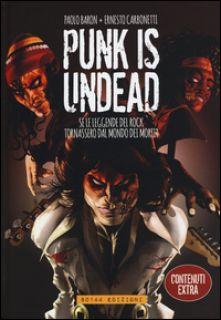 Punk is undead. Se le leggende del rock tornassero dal mondo dei morti? - Baron Paolo