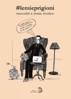 #lemieprigioni. racconti a tema storico - Catanese S. (cur.)