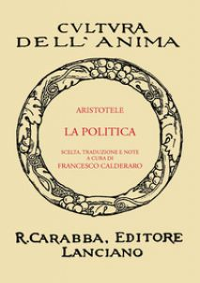 La politica (rist. anast. 1936). Ediz. in facsimile - Aristotele; Calderaro F. (cur.)