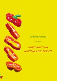 Guest anatomy. Anatomia del cliente - Ferrero Andrea